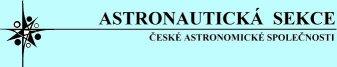ASTRONAUTICKÁ SEKCE ČESKÉ ASTRONOMICKÉ SPOLEČNOSTI